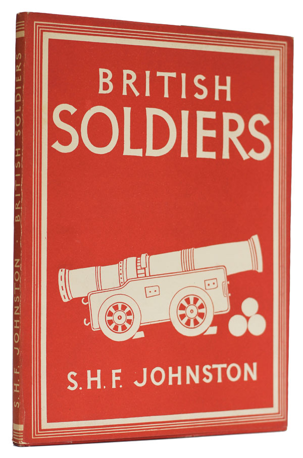 British Soldiers. S. H. F. Johnston.