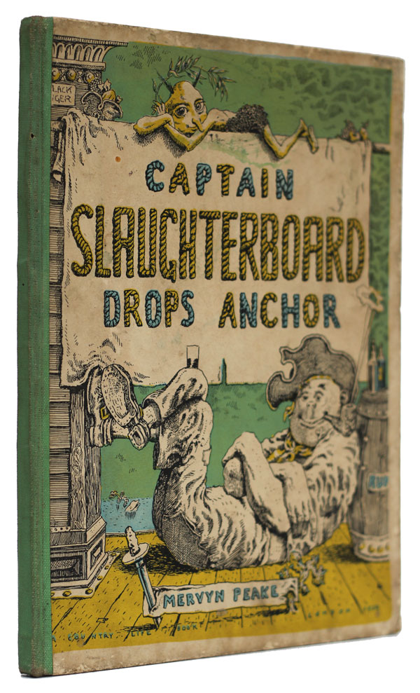 Captain Slaughterboard Drops Anchor. Mervyn Peake.