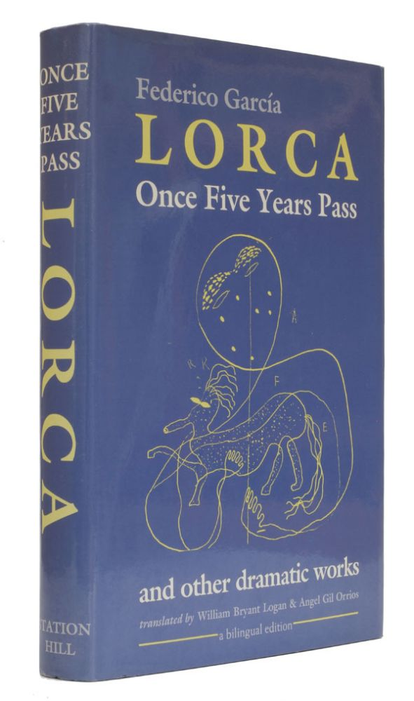 Once Five Years Pass and other dramatic works. Federico Garcia Lorca.
