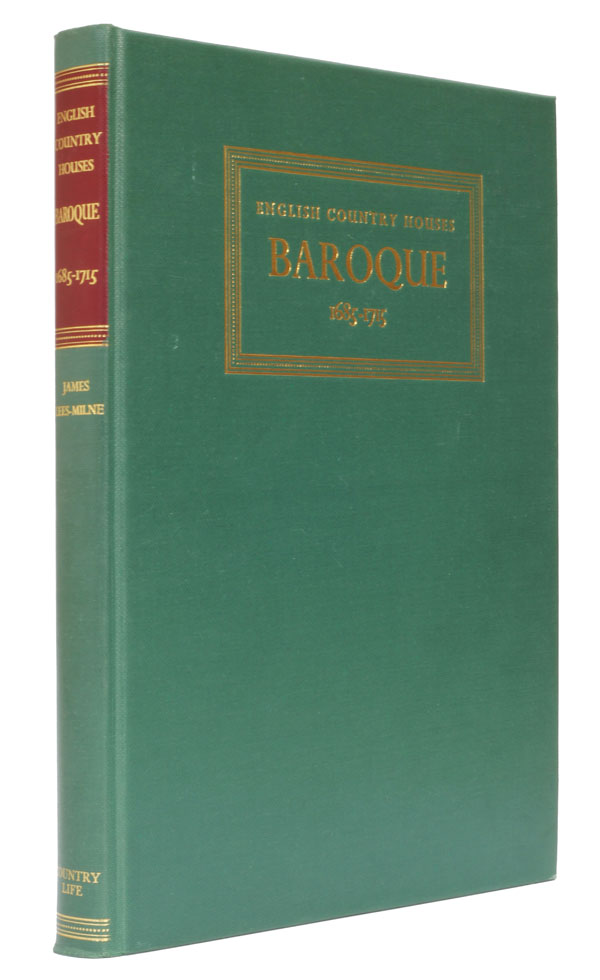 English Country Houses: Baroque 1685-1715. James Lees-Milne.