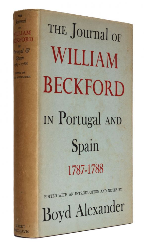 The Journal of William Beckford in Portugal and Spain 1787-1788. William Beckford, Boyd Alexander ed.