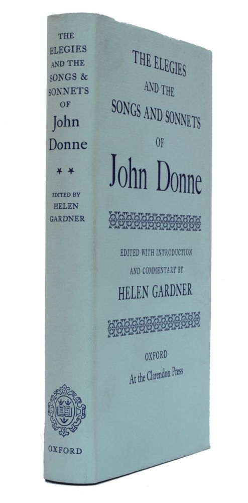 The Elegies and the Songs and Sonnets of John Donne. John Donne.