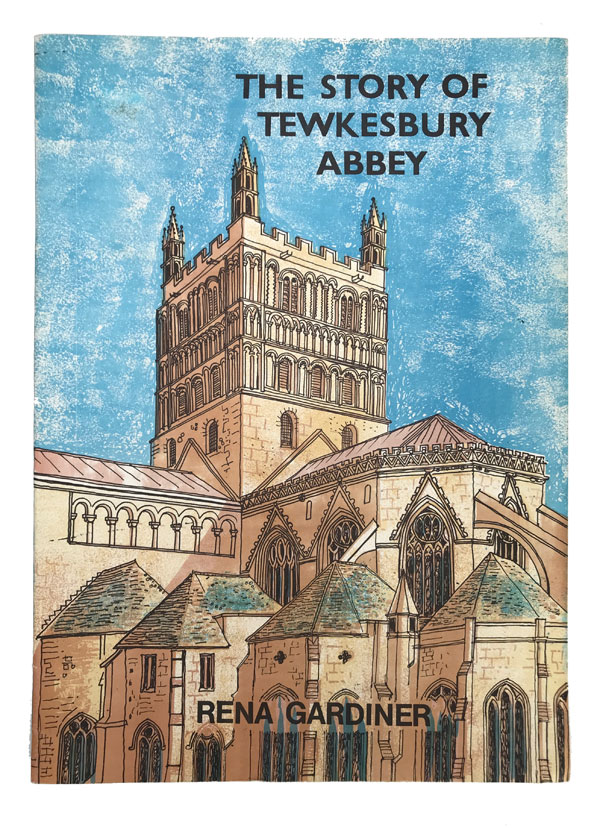 The Story of Tewkesbury Abbey. Rena Gardiner.