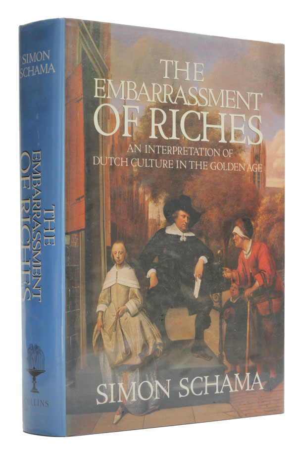 The Embarrassment of Riches. Simon Schama.