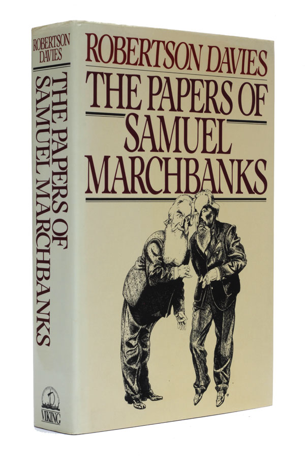 The Papers of Samuel Marchbanks. Robertson Davies.
