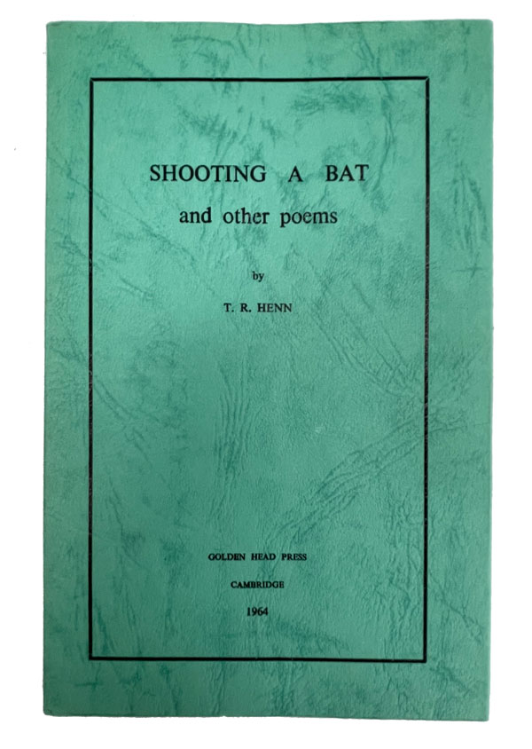 Shooting a Bat and other poems. T. R. Henn.