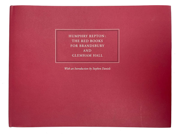 Humphry Repton: The Red Books for Brandsbury and Glemham Hall. Humphry Repton.