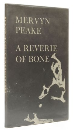 A Reverie of Bone. Mervyn Peake.