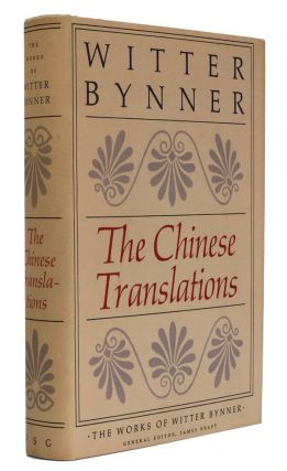 The Chinese Translations. Witter Bynner
