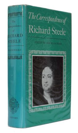 The Correspondence of Richard Steele. Richard Steele