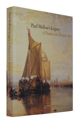 Paul Mellon's Legacy - A Passion for British Art