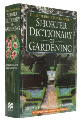 The Royal Horticultural Society Shorter Dictionary of Gardening. Michael Pollock, Mark Griffiths