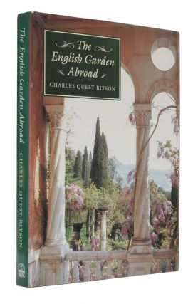 The English Garden Abroad. Charles Quest-Ritson