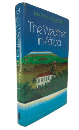 The Weather in Africa. Martha Gellhorn