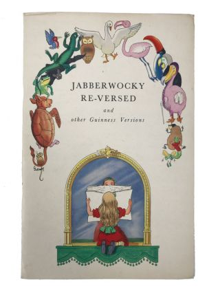 Jabberwocky Re-Versed and other Guinness Versions. Ronald Barton, Robert Bevan