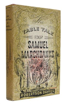 The Table Talk of Samuel Marchbanks. Robertson Davies