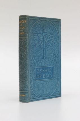 The Essays of Elia and The Last Essays of Elia. Charles Lamb